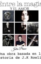 ENTRE LA MAGIA Y EL AMOR by julia_prince7