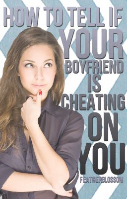 how to find your boyfriend cheating