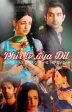 Phir Le Aya Dil (Heart has brought me here again ) Completed by liana409