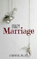 Crazy Marriage by chi_hyo_ki95