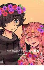 love always find a way💕(zane~chan) by monikachan8