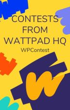 Contests from Wattpad HQ by WattpadContests