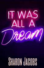 It Was All A Dream by 90sdumplin_