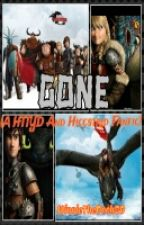 Gone (HTTYD and Hiccstrid fanfic) by WinnieThePooh89