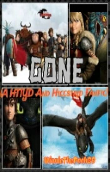 Gone (HTTYD and Hiccstrid fanfic)