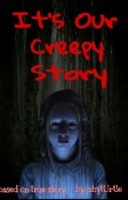 It's Our Creepy Story by shyturtle23