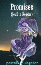 Promises {Jevil X Reader} by pastelNebulagazer