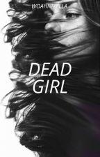 Dead Girl by WoahNixella