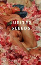 jupiter bleeds by aphrodeiities