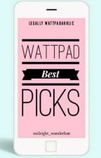 Wattpad Best Picks  by midnight_wanderlust