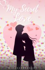 My Secret Love by MizzDeedeeBaby