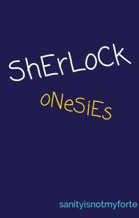 ShErLoCk oNeSiEs  by sanityisnotmyforte