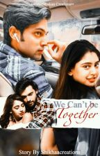 Manan: We can't be together💔 by Shikhaacreations