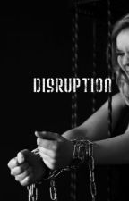 disruption by LoneSt