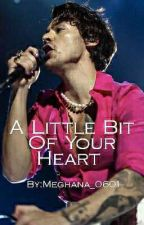 A Little Bit Of Your Heart- Harry Styles Imagines by Meghana_0601