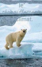 le réchauffement du climat.  by Non_au_braconnage_