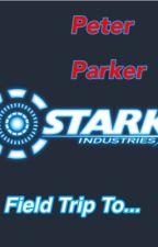 Peter Parker's Field Trip Oneshots - Tony Stark Has A