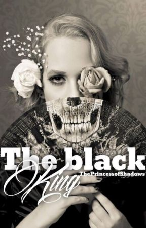 The Black King {En réécriture} by ThePrincessOfShadows