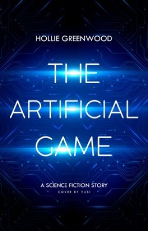The Artificial Game [Science-Fiction] by Azanthiel