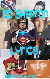 Ed Sheeran + Song Lyrics by BestLyrics101