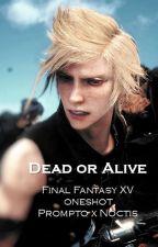 Dead or Alive | Promptis Oneshot by 3thequietnerd3