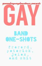 Gay Band One-Shots by gerardmywaydowntown
