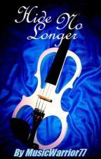 Hide No Longer by MusicWarrior77