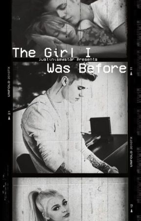 The Girl I Was Before - JB by justinmakesmebelieve