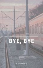 bye bye [ one-shot] by Lagusiak