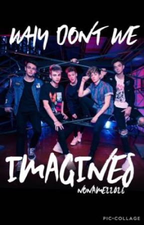 Why Don't We Imagines by NoName22026