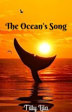 The Ocean's Song (pt. 1) by DragonBornTalea