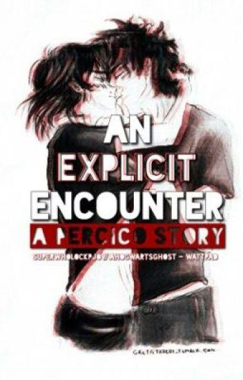 An Explicit Encounter- A Percico Story