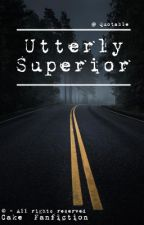 Utterly Superior. [Cake Fanfiction]. by Quotable