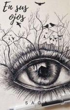 En sus ojos by AndreaSnchezGmez