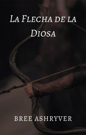 La Flecha de la Diosa by BreeAshryver