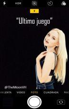 """""""Ultimo juego""""(TERCERA TEMPORADA DE """"NUEVA VIDA,NUEVO JUEGO"""") by TheMoonVH"""