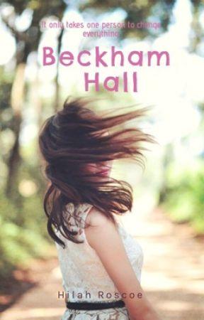 BECKHAM HALL by Hilah0810