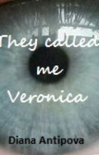 They called me Veronica by DianaAntipova