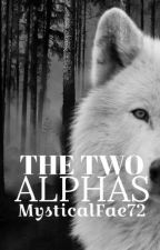 The Two Alphas by MysticalFae72