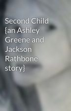 Second Child {an Ashley Greene and Jackson Rathbone story} by PixieXW
