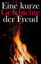 Eine kurze Geschichte der Freud. by WritingKiraFox