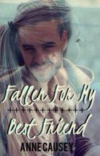 Fallen for my bestfriend by annecauseyy_