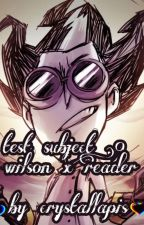 test subject #9 (wilson x reader) by crystallapis8