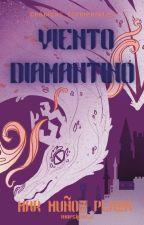 Crónicas Elementales 3: Viento Diamantino. © [Borrador] by SongBird_ofthe_End