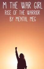 M The War Girl: Rise Of Winhark by MENtAlmeG