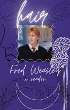 hair - fred weasley x reader by _edgyteen69