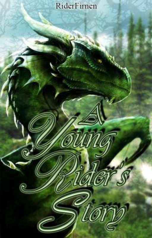 A Young Rider's Story(Eragon FanFic)(Under Editing) by RiderFirnen