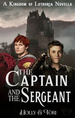 The Captain and The Sergeant - A Kingdom of Lothoria Novella - Book 0 by Crazy_People_410