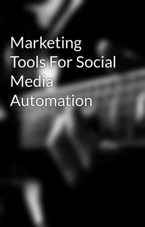 Marketing Tools For Social Media Automation by maximo9den