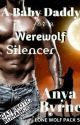 A Baby Daddy for a Werewolf Silencer by LauraSaleh